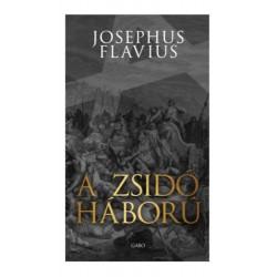 Josephus Flavius: A zsidó háború