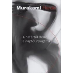 Murakami Haruki: A határtól délre, a naptól nyugatra
