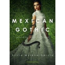 Silvia Garcia-Moreno: Mexican Gothic - Mexikói rémtörténet