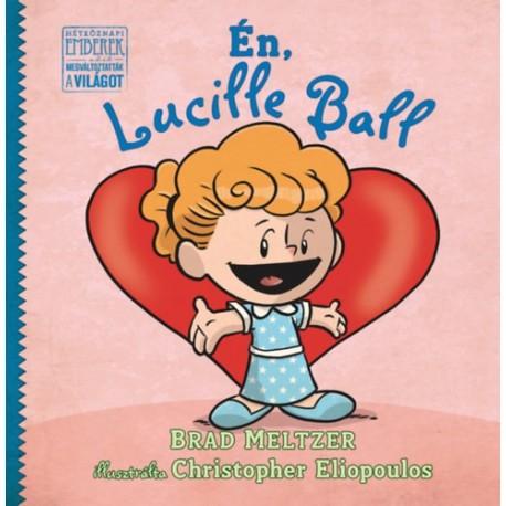 Brad Meltzer: Én, Lucille Ball