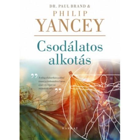 Philip Yancey, Dr. Paul Brand: Csodálatos alkotás - Az istenképűség kiváltsága