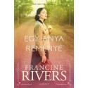 Francine Rivers: Egy anya reménye