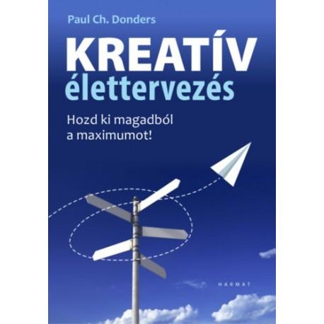 Paul Donders: Kreatív élettervezés - Hozd ki magadból a maximumot!