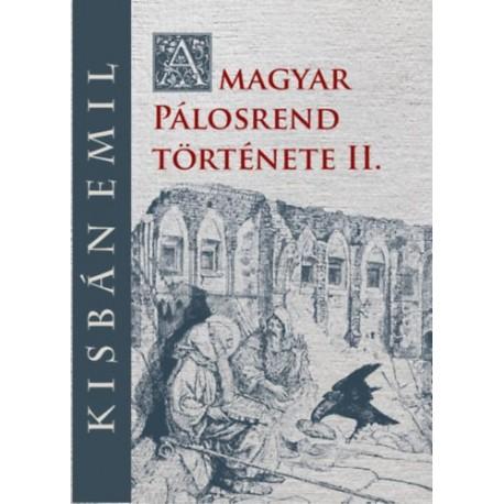 Kisbán Emil: A magyar Pálosrend története II.