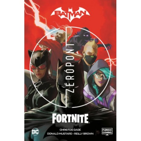 Christos Gage: Batman / Fortnite - Zérópont
