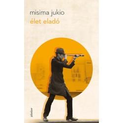 Misima Jukio: Élet eladó