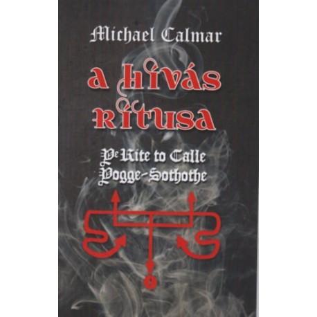 Michael Calmar: A hívás rítusa