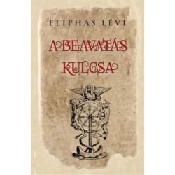Eliphas Lévi: A beavatás kulcsa