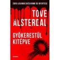 Tove Alsterdal: Gyökerestül kitépve