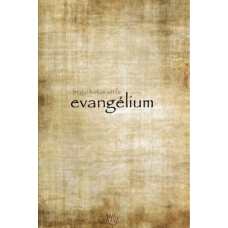 Hegyi Botos Attila: Evangélium