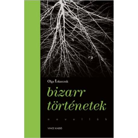 Olga Tokarczuk: Bizarr történetek