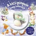 Melanie Joyce: A kicsi pingvin nagy kalandja