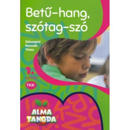 Diószeginé Nanszák Tímea: Betű-hang, szótag-szó - 1. osztály