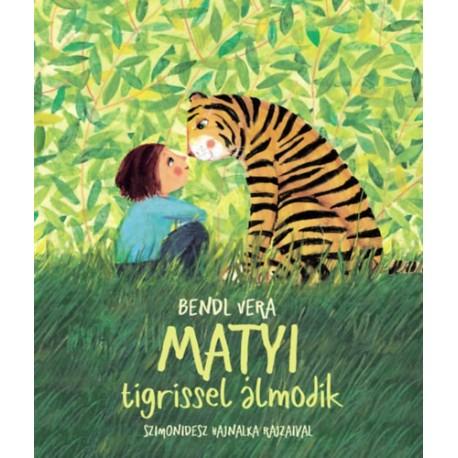 Bendl Vera: Matyi tigrissel álmodik