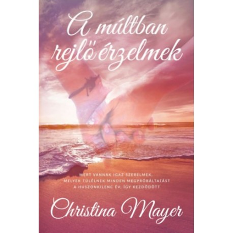 Christina Mayer: A múltban rejlő érzelmek