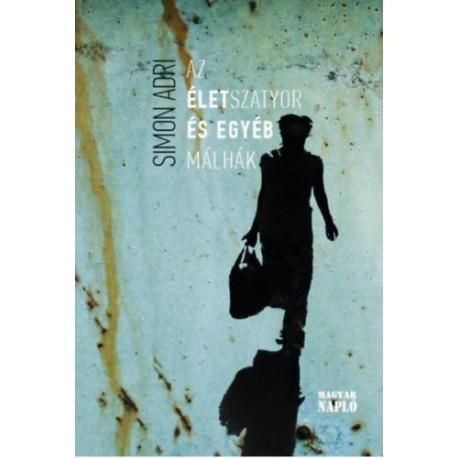 Simon Adri: Az életszatyor és egyéb málhák