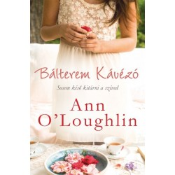 Ann O'Loughlin: Bálterem kávézó - Sosem késő kitárni a szíved