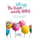 Liz Fenton - Lisa Steinke: Ha lett egy másik életed