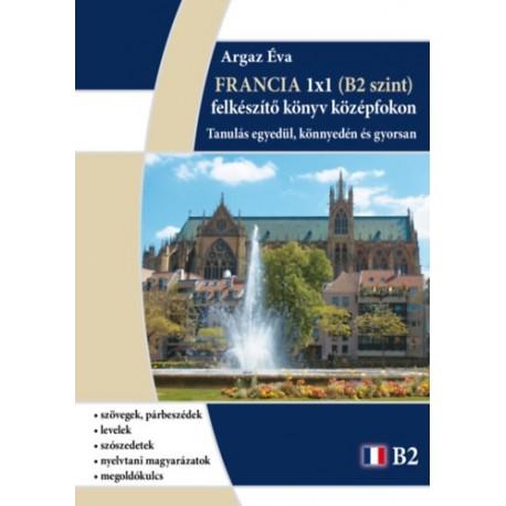 Francia 1x1 - B2 szint - felkészítő könyv középfokon