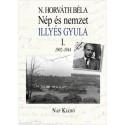N. Horváth Béla: Nép és nemzet I. - Illyés Gyula 1902-1944