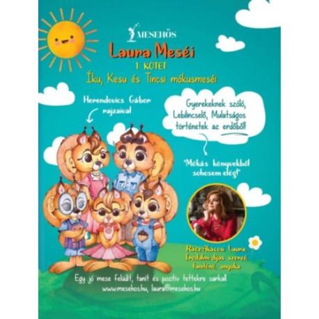 Rácz-Akácosi E. Laura: Laura Meséi 1. kötet - Íku, Kesu és Tincsi mókusmeséi