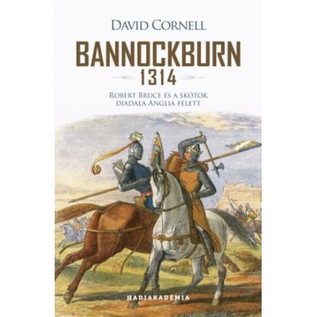 David Cornell: Bannockburn - 1314 - Robert Bruce és a skótok diadala Anglia felett