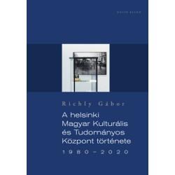 Richly Gábor: A helsinki Magyar Kulturális és Tudományos Központ története 1980-2020