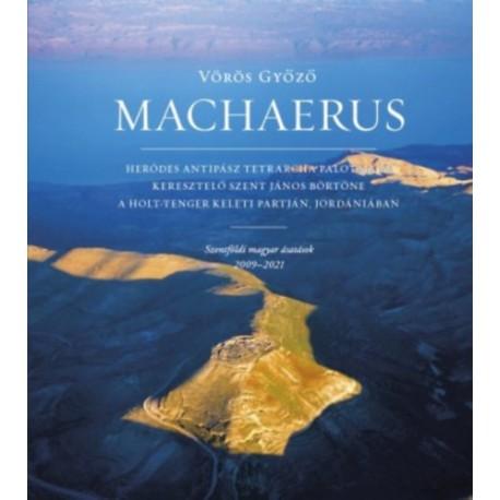 Vörös Győző: Machaerus - Szentföldi magyar ásatások 2009-2021