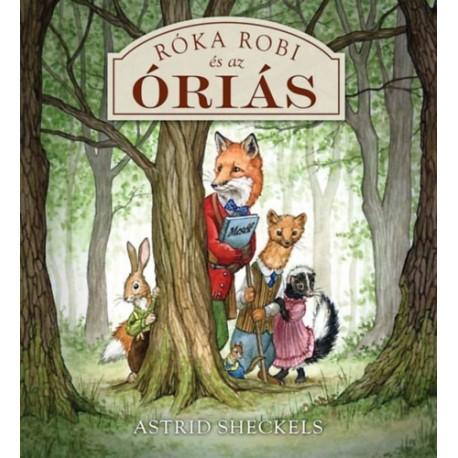 Astrid Sheckels: Róka Robi és az óriás