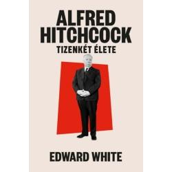 Edward White: Alfred Hitchcock tizenkét élete