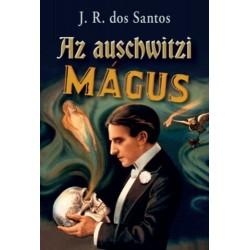 José Rodrigues dos Santos: Az auschwitzi mágus