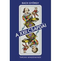 Bach György: A XXII csapdái - Tarokk mindenkinek