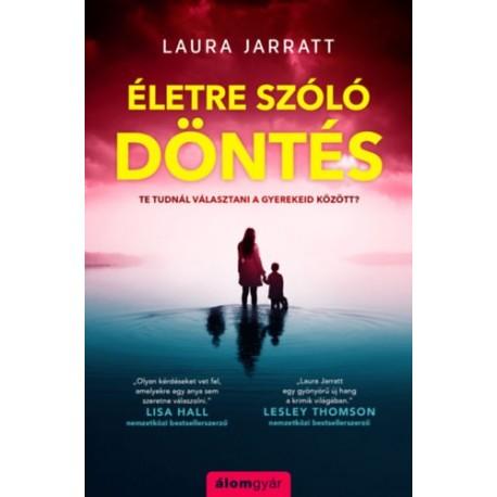 Laura Jarratt: Életre szóló döntés