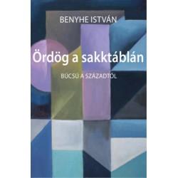 Benyhe István: Ördög a sakktáblán - Búcsú a századtól