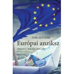 Forgács Imre: Európai anziksz - Népszava - Szép Szó, 2016-2021