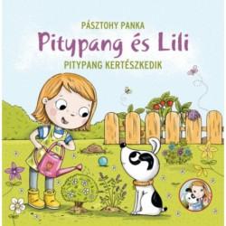 Pásztohy Panka: Pitypang kertészkedik - Pitypang és Lili