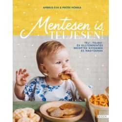 Ambrus Éva, Pintér Mónika: Mentesen is teljesen! - Tej-, tojás- és gluténmentes receptek kicsiknek és nagyoknak