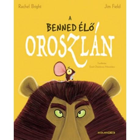 Rachel Bright, Jim Field: A benned élő oroszlán