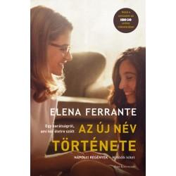 Elena Ferrante: Az új név története - Nápolyi regények - Második kötet