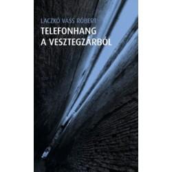 Laczkó Vass Róbert: Telefonhang a vesztegzárból