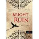 Vic James: Bright Ruin - Tündöklő pusztulás ( Sötét képességek 3. )