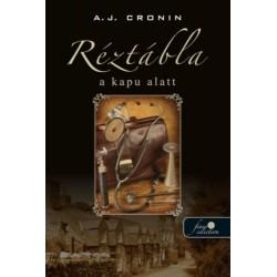 A. J. Cronin: Réztábla a kapu alatt