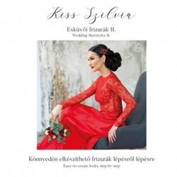 Kiss Szilvia: Esküvői frizurák II.