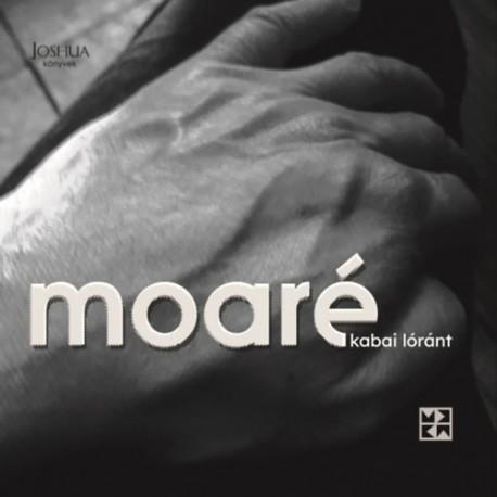 Kabai Lóránt: Moaré - Versek és fotók, 2018-2021
