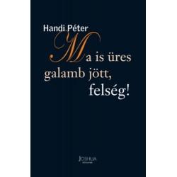 Handi Péter: Ma is üres galamb jött, felség!