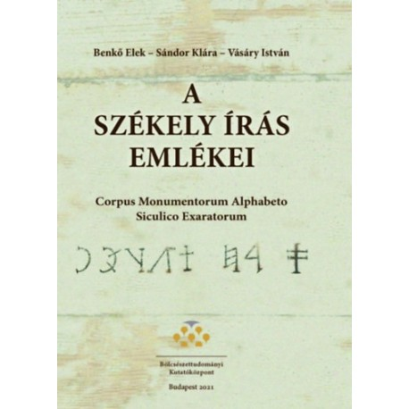 A székely írás emlékei - Corpus Momentorum Alphabeto Siculico Exaratorum