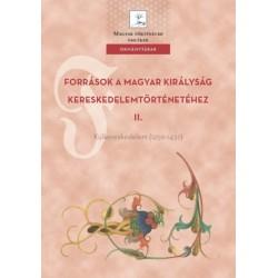 Források a Magyar Királyság kereskedelemtörténetéhez II. - Külkereskedelem (1259-1437)