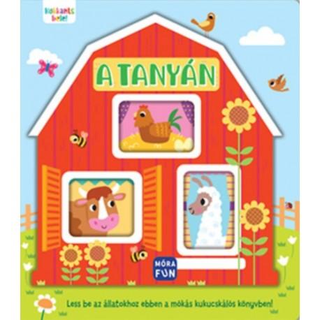 Kukkants bele! - A tanyán - Less be az állatokhoz ebben a mókás kukucskálós könyvben!