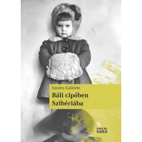 Sandra Kalniete: Báli cipőben Szibériába