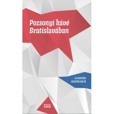 Pozsonyi kávé Bratislavában - 41 kortárs szlovák költő